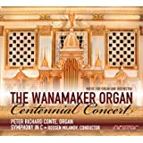The Wanamaker Organ Centennial Concert - Music for Organ and Orchestra