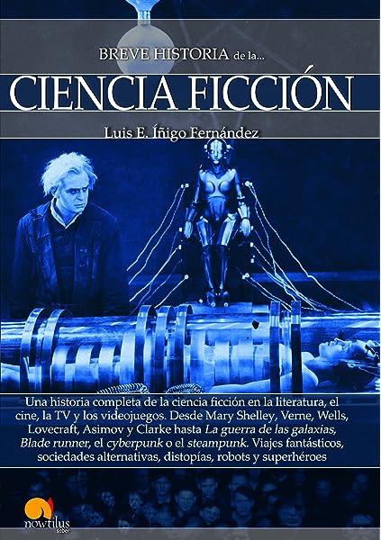 Breve historia de la Ciencia Ficción: Amazon.es: Íñigo Fernández, Luis E.: Libros