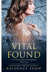 Vital Found (The Evelyn Maynard Trilogy Book 2) Kindle Edition