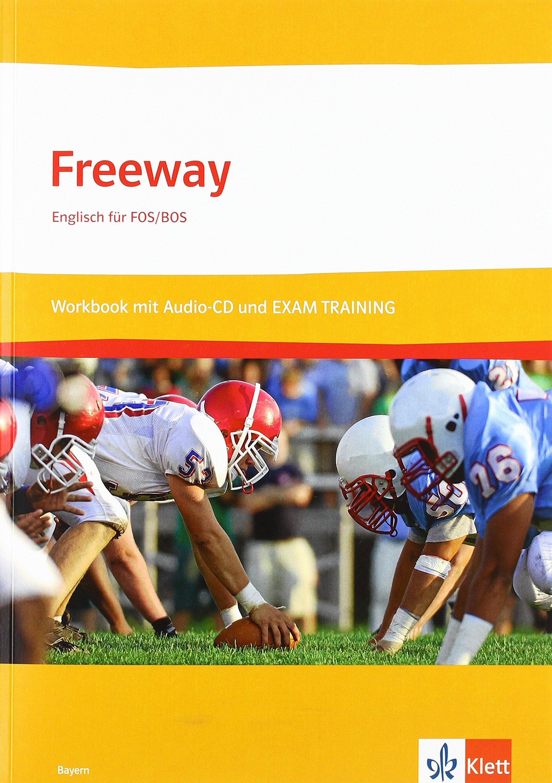 freeway-bayern-englisch-fr-fos-bos-freeway-bayern-workbook-und-exam-training-fhr-mit-lsungsheft-und-audio-cd-rom-englisch-fr-fos-bos