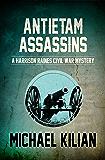 Antietam Assassins (The Harrison Raines Civil War Mysteries Book 6)