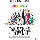 The Animator's Survival Kit, Expanded Edition: A Manual of Methods, Principles and Formulas for Classical, Computer, Games, S