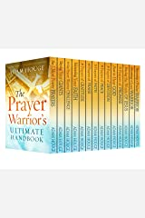 The Prayer Warrior's Ultimate Handbook Kindle Edition