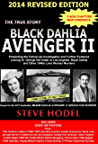 Black Dahlia Avenger II: Presenting the Follow-Up Investigation and Further Evidence Linking Dr. George Hill Hodel to…