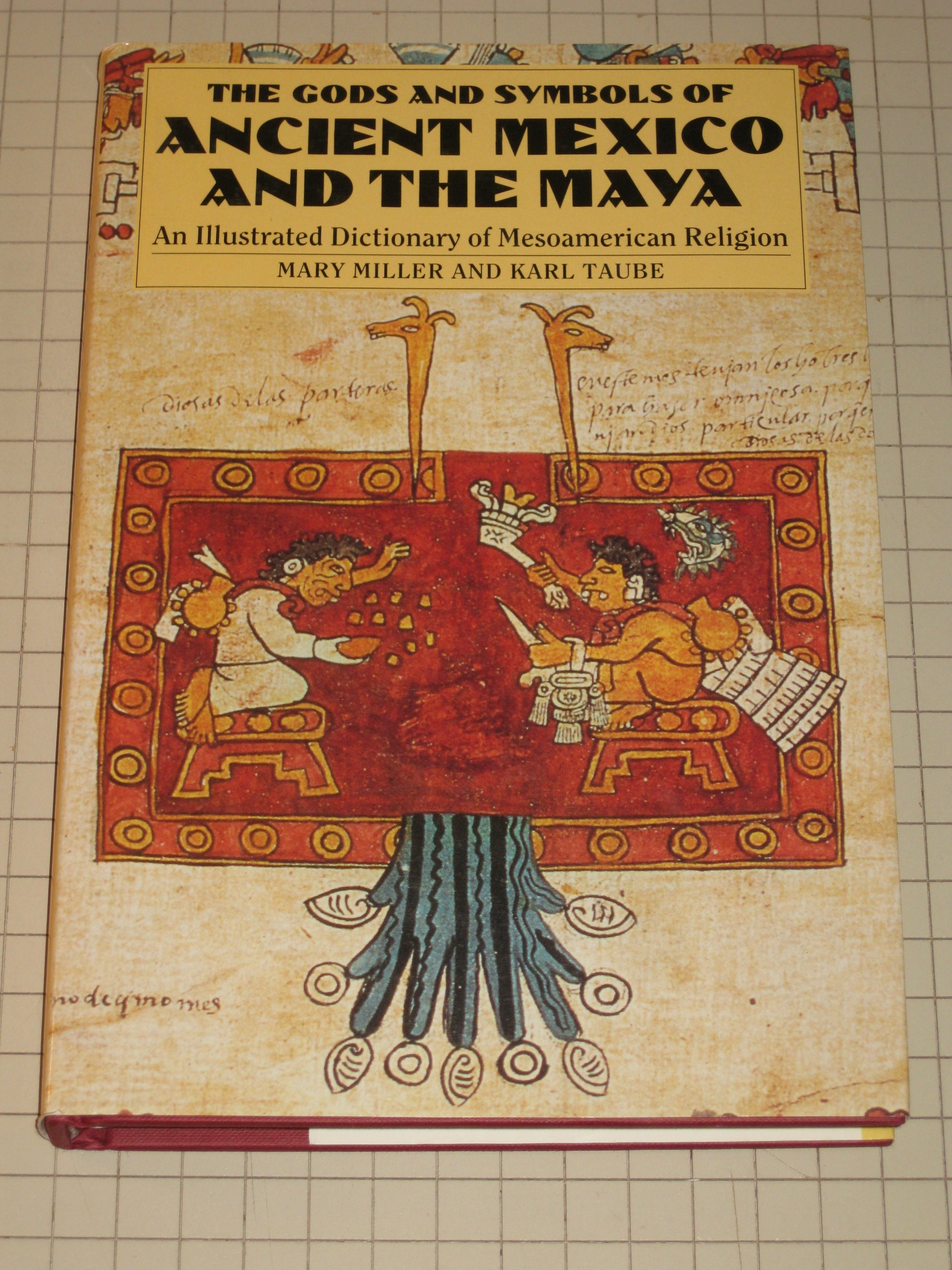The gods and symbols of ancient mexico and the maya an illustrated the gods and symbols of ancient mexico and the maya an illustrated dictionary of mesoamerican religion mary ellen miller karl a taube 9780500050682 biocorpaavc Choice Image