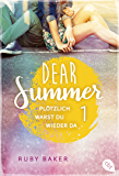 Dear Summer - Plötzlich warst du wieder da (Dear Summer-Reihe 1)