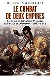Le Combat de deux Empires : La Russie d'Alexandre Ier contre la France de Napoléon (1805-1812)