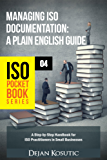 Managing ISO Documentation – A Plain English Guide: A Step-by-Step Handbook for ISO Practitioners in Small Businesses (ISO Pocket Book Series)
