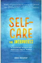 Self-Care For Introverts: 17  Soothing Rituals For Peace In A Hectic World Kindle Edition