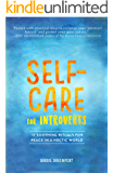 Self-Care For Introverts: 17  Soothing Rituals For Peace In A Hectic World