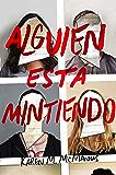 Alguien está mintiendo (Spanish Edition)