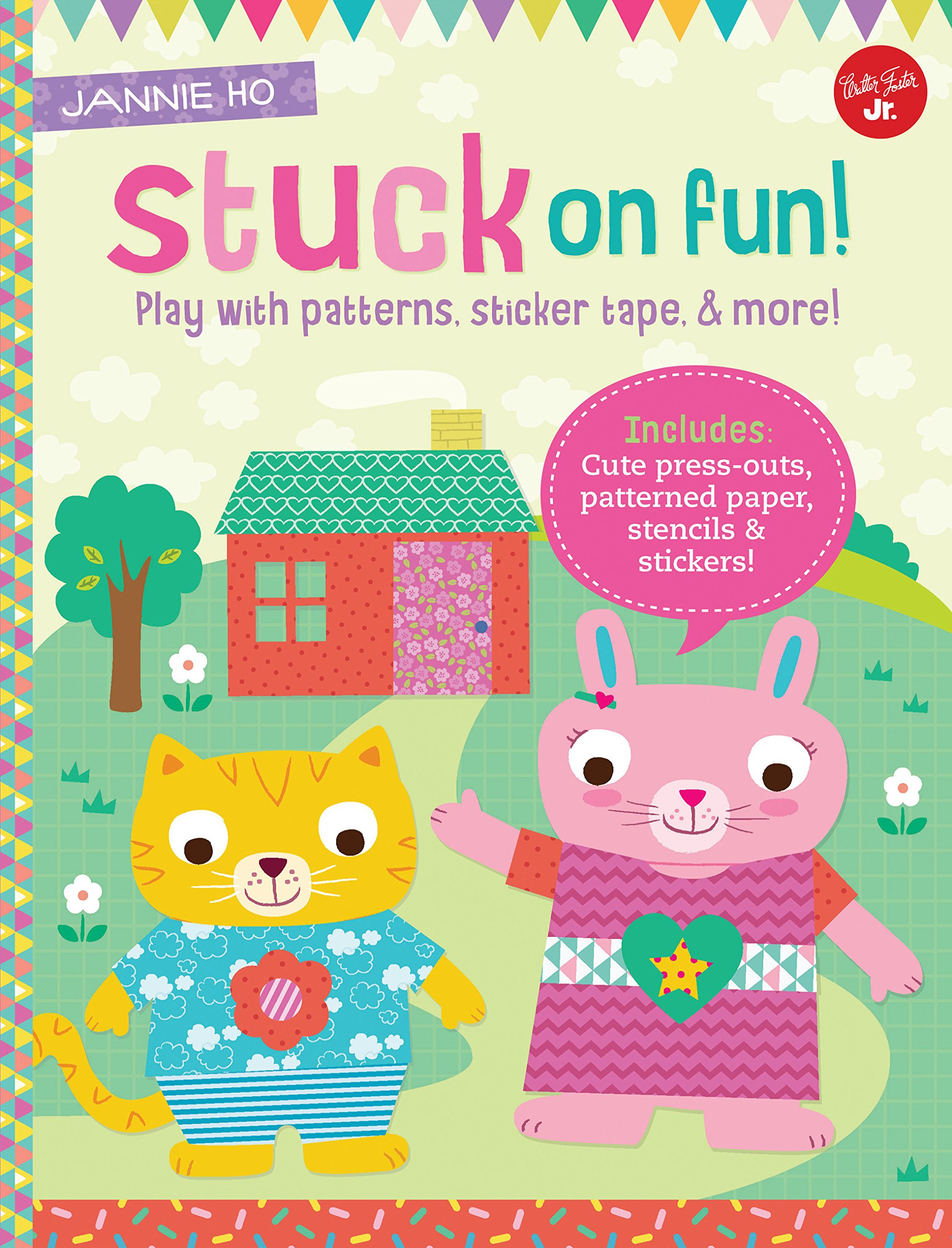 Stuck on Fun!: Play with patterns, sticker tape, and more! Includes: Cute press-outs, patterned paper, stencils & stickers! (Kids Craft Book)