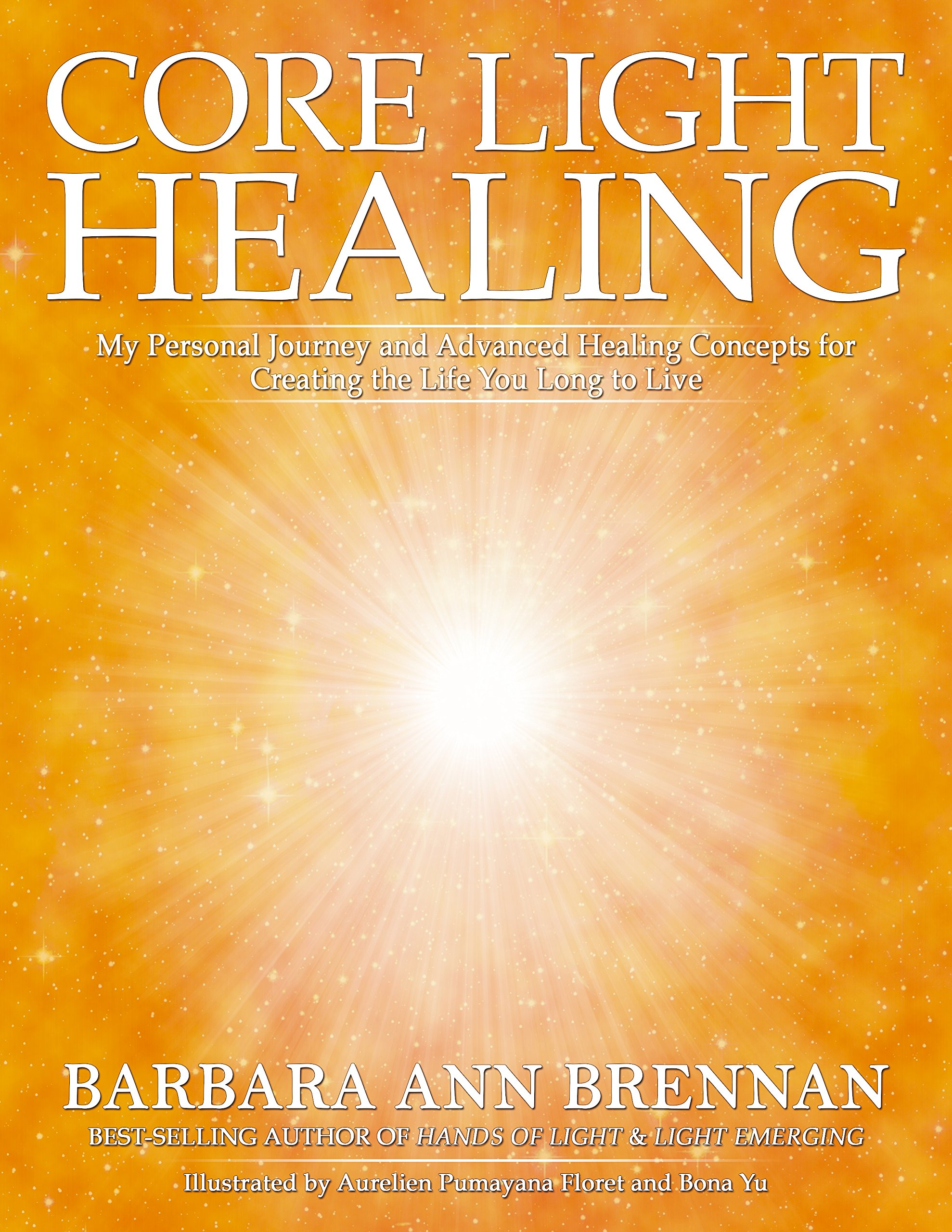 Core Light Healing: My Personal Journey and Advanced Healing ...
