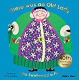 There Was an Old Lady Who Swallowed a Fly: Special 40th Anniversary Edition (Classic Books with Holes Hardback)