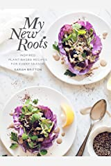 My New Roots: Inspired Plant-Based Recipes for Every Season Hardcover