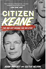 Citizen Keane: The Big Lies Behind the Big Eyes Kindle Edition