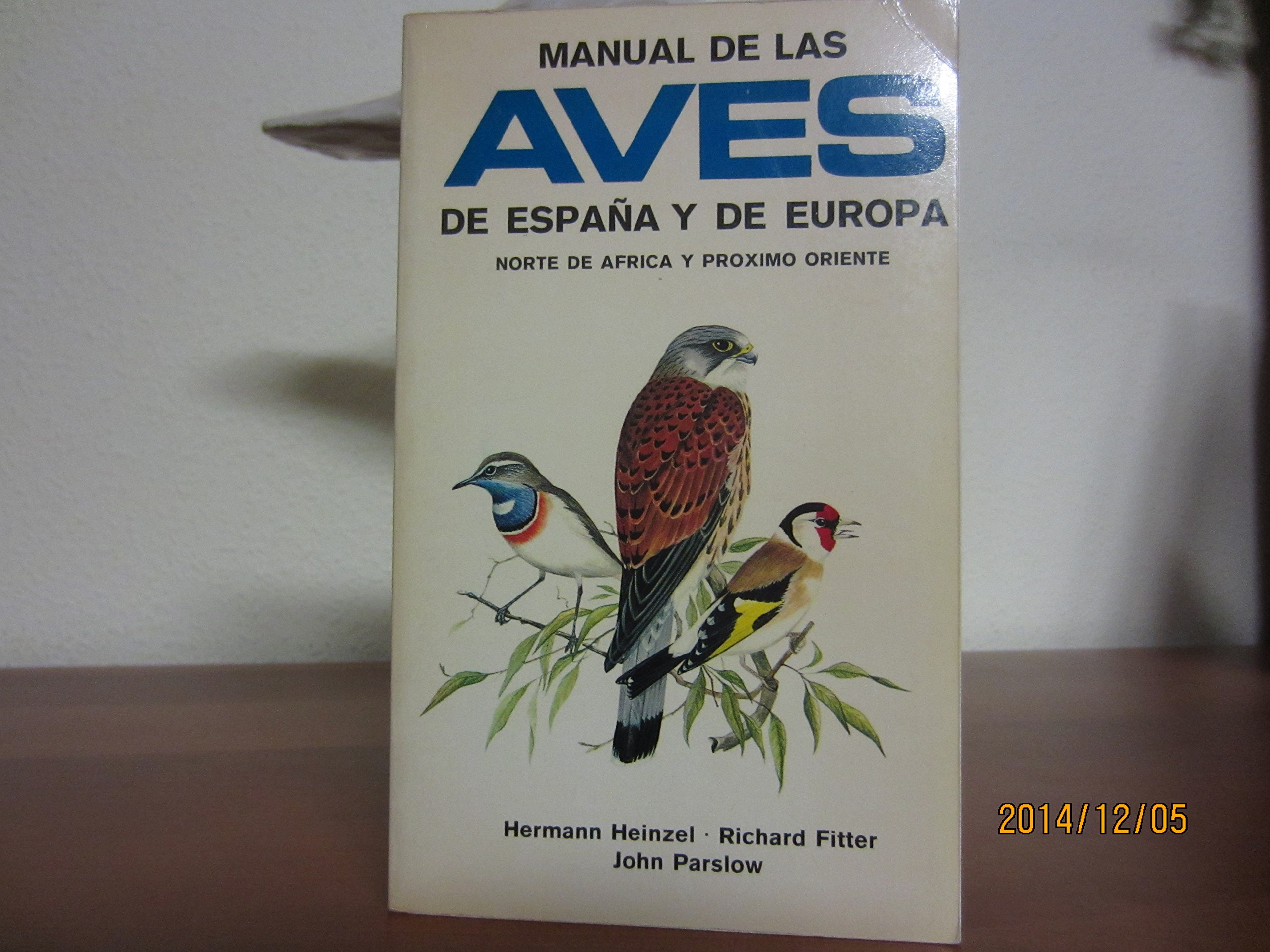 MANUAL DE LAS AVES DE ESPAÑA: THE BIRDS OF BRITAIN GUIAS DEL ...