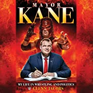 Mayor Kane: My Life in Wrestling and Politics
