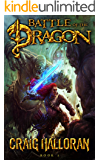 Battle of the Dragon: (Book 3 of 10): Dragon Fantasy Series (Tail of the Dragon)