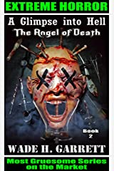 The Angel of Death- Most Sadistic Series on the Market  (A Glimpse into Hell Book 2) Kindle Edition