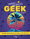 Cahier de vacances du Geek 2018