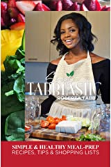 Simply Tabbtastic: Simple Healthy Meal Prep and tips Kindle Edition