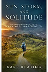 Sun, Storm, and Solitude: Discovering Hidden Italy on the Cammino di San Benedetto Kindle Edition
