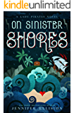 On Sinister Shores: A YA Pirate Adventure Novel (Lady Pirates Book 3)