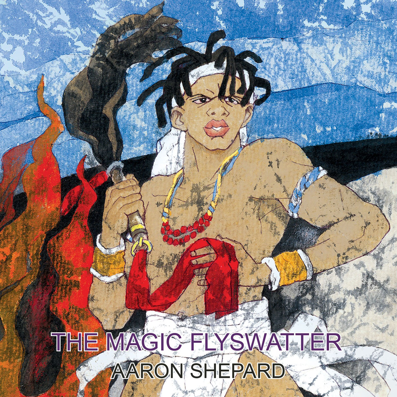 Read Online The Magic Flyswatter: A Superhero Tale of Africa, Retold from the Mwindo Epic (World Classics) PDF