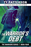 The Warrior's Debt (Warriors Series of Crime Action Thrillers Book 4)