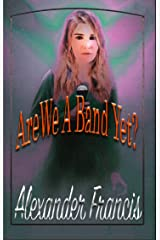 Are We A Band Yet? Kindle Edition