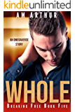 Whole: An Omegaverse Story (Breaking Free Book 5)