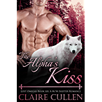 The Alpha's Kiss: Lost Omegas Book Six: A M/M Shifter Romance (English Edition)