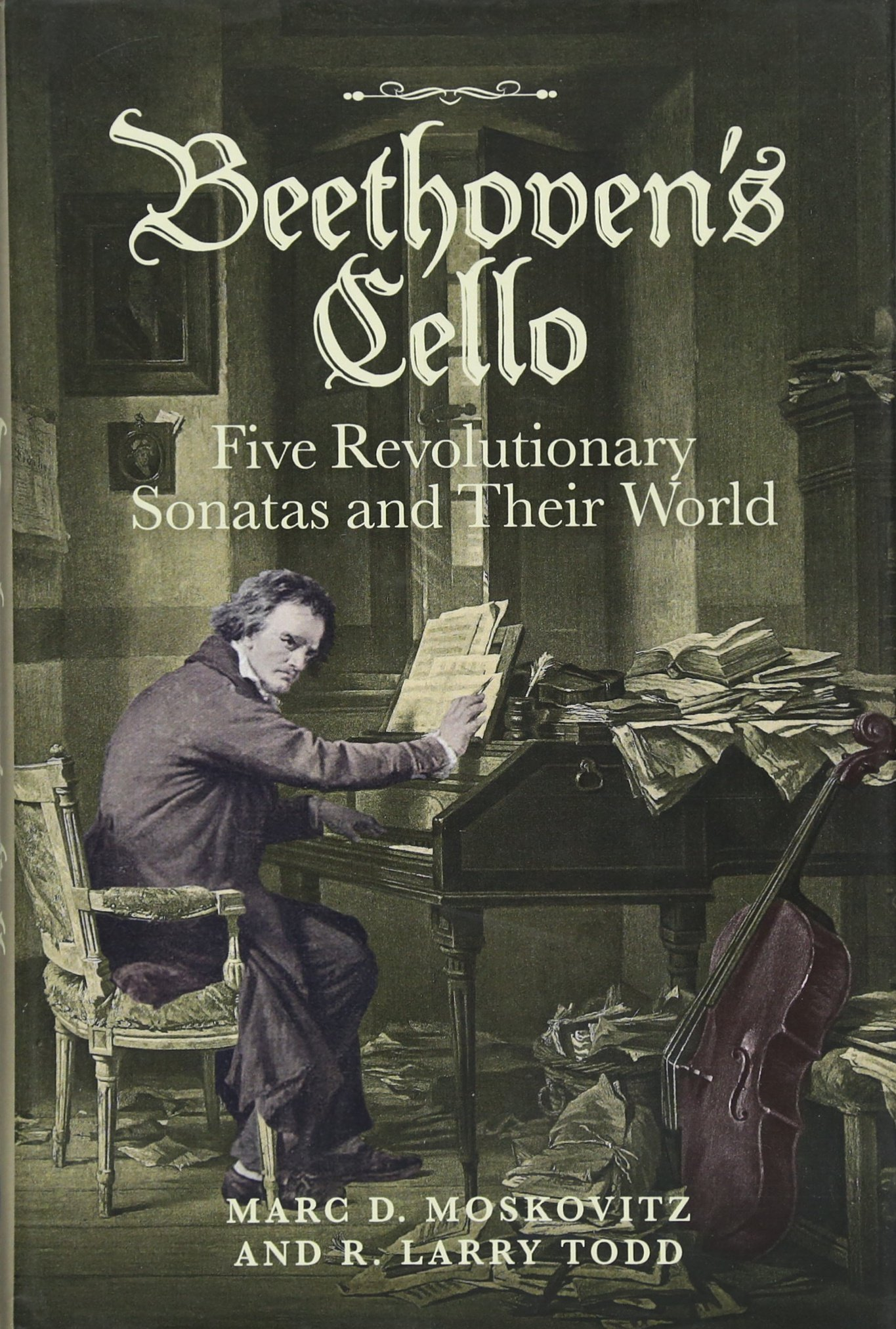 Read Online Beethoven's Cello: Five Revolutionary Sonatas and Their World pdf epub
