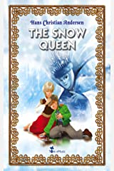 The Snow Queen. An Illustrated Fairy Tale by Hans Christian Andersen (Excellent for Bedtime & Young Readers) Kindle Edition