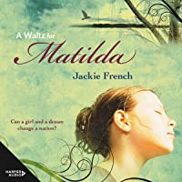A Waltz for Matilda: The Matilda Saga, Book 1