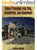 Ghost Towning for Fun, Adventure, and Discovery