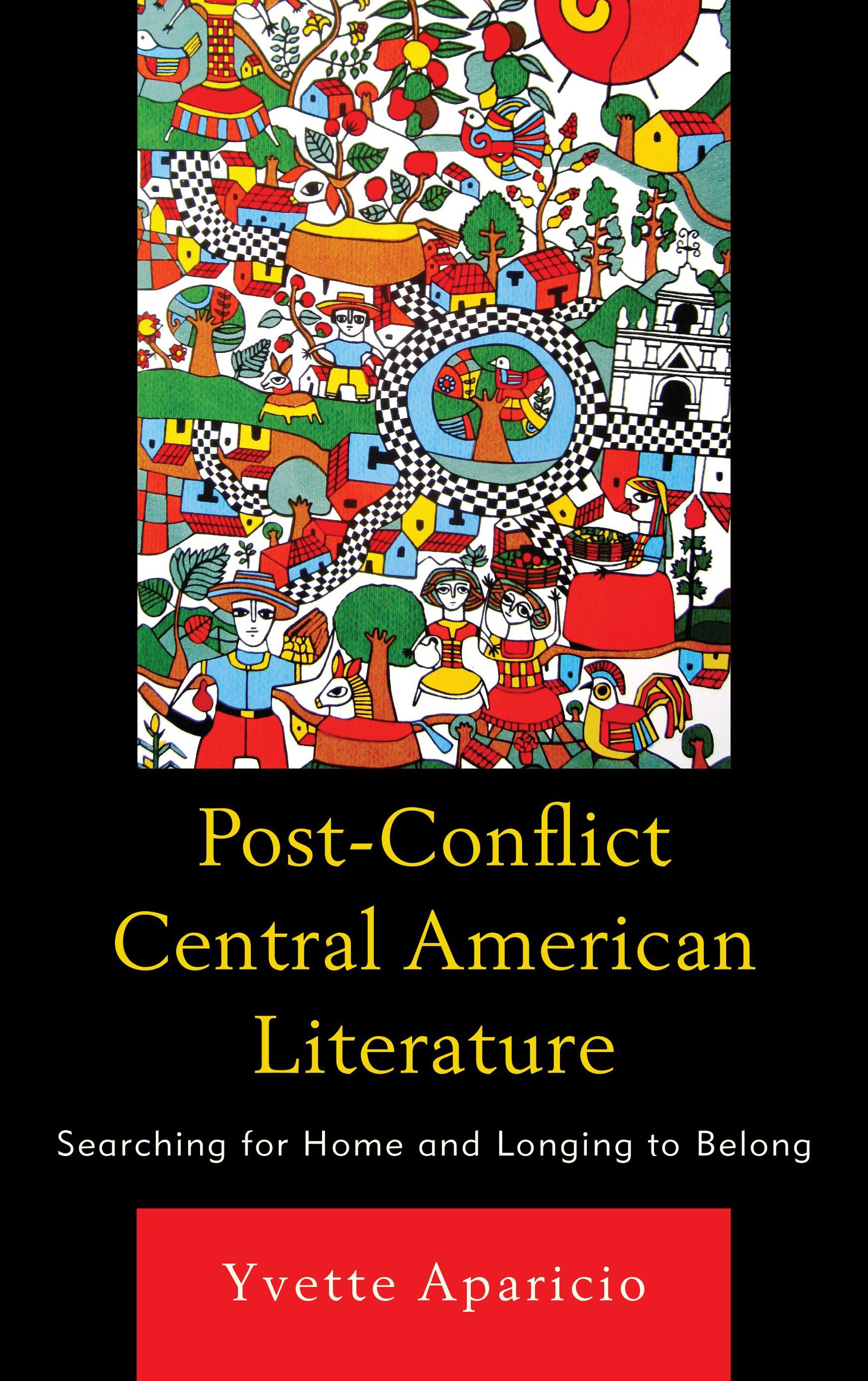 Post-Conflict Central American Literature: Searching for Home and Longing to Belong pdf epub