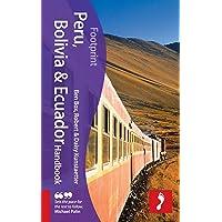 Peru, Bolivia & Ecuador Handbook, 3rd: Travel guide to Peru, Bolivia & Ecuador