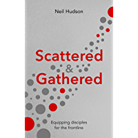 Scattered and Gathered: Equipping Disciples for the Frontline