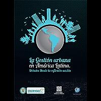 La Gestión Urbana en América Latina: Debates desde la reflexión - acción