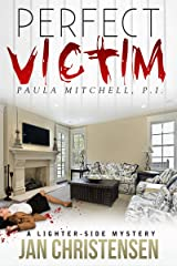 Perfect Victim (Paula Mitchell, P. I. Book 1) Kindle Edition