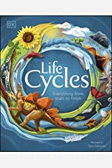 Life Cycles: Everything from Start to Finish Kindle Edition