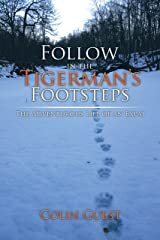 Follow in the Tigerman's Footsteps: The Adventurous Life of an Expat Kindle Edition