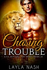 Chasing Trouble (City Shifters: the Pride Book 2) Kindle Edition