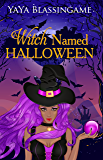A Witch Named Halloween