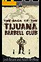 The Saga of the Tijuana Barbell Club (English Edition)