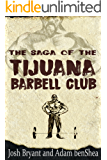The Saga of the Tijuana Barbell Club