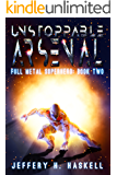 Unstoppable Arsenal (Full Metal Superhero Book 2)