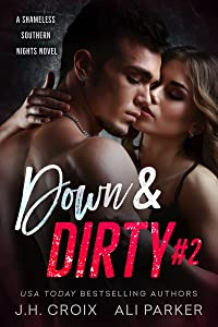 Down and Dirty #2: A Small Town Romantic Suspense (Shameless Southern Nights)